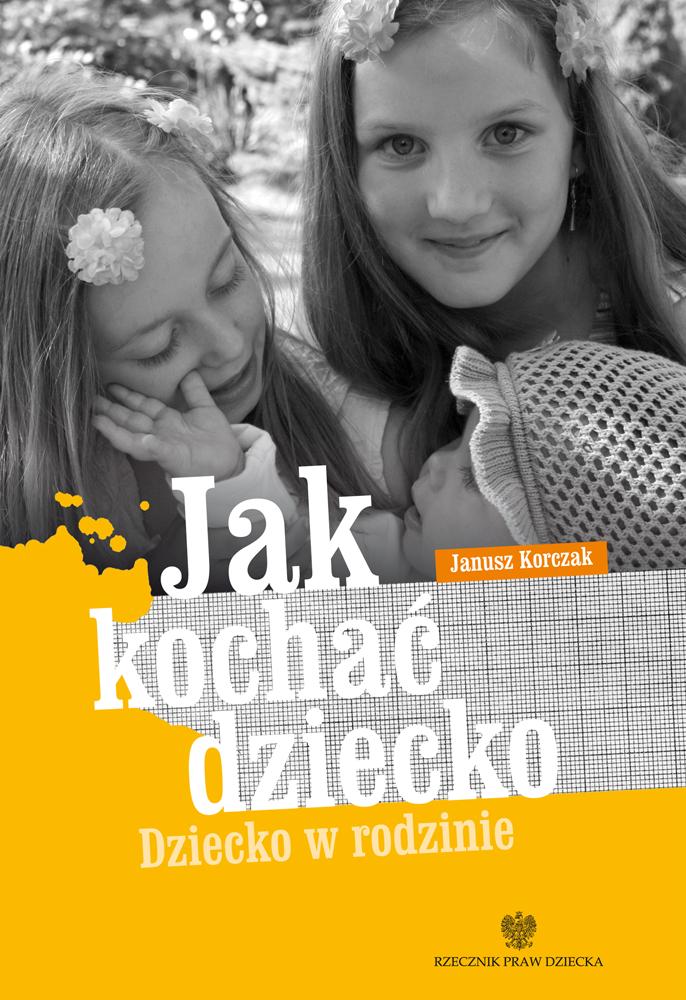 Okładka książki Jak kochać dziecko. Dziecko w rodzinie. Link do pdfa z publikacją