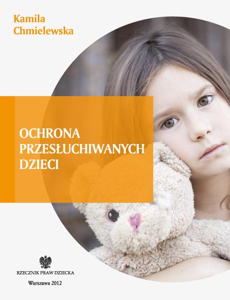 Okładka książki Ochrona przesłuchiwanych dzieci. Link do pdfa z publikacją
