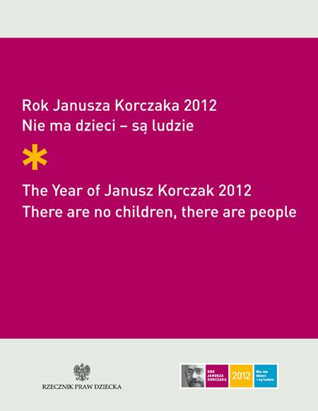 Okładka książki Rok Janusza Korczaka 2012. Nie ma dzieci - są ludzie. Link do pdfa z publikacją